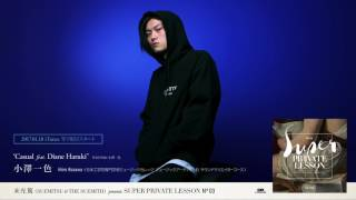 小澤一色 / 末光篤 Presents 「Super Private Lesson」Supported by日本工学院専門学校 小澤一色「Casual feat. Diane Haruki」
