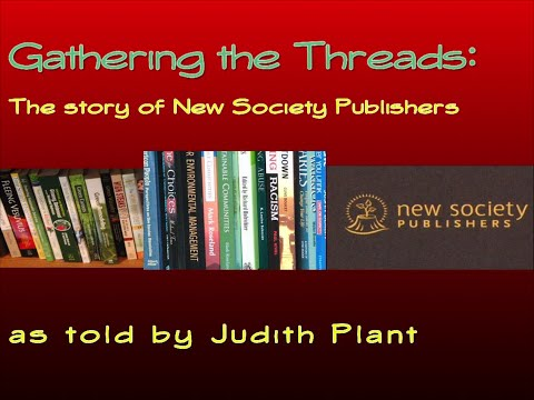 GATHERING THE THREADS: Judith Plant of New Society Publishers
