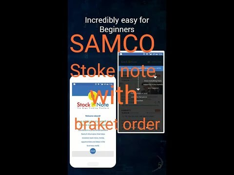 Samco new share trading app stock note ,with braket order