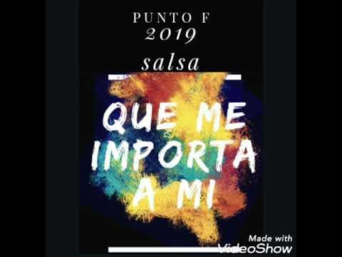 Punto F - Que Me Importa A Mi (Audio Oficial)