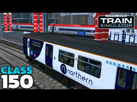 Train Simulator 2018 - Northern Class 150/2: Liverpool Lime Street To Manchester Oxford Road