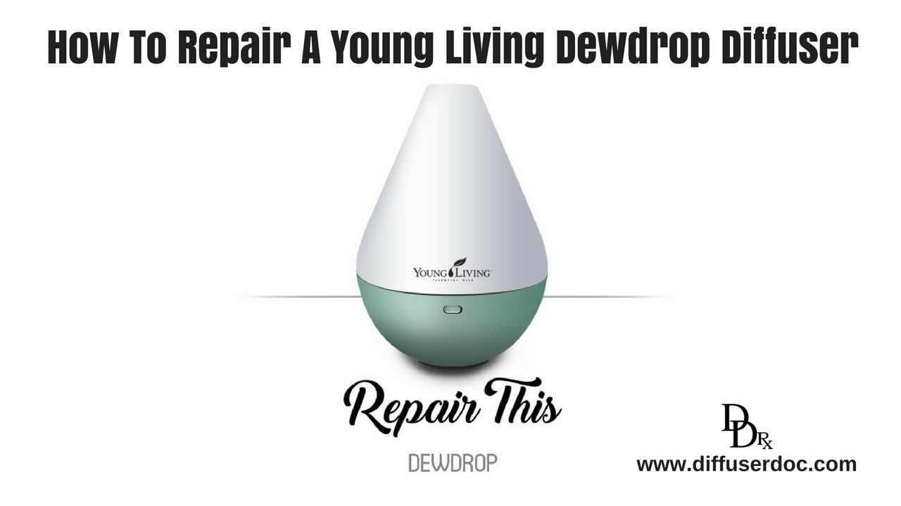 How To Repair A Young Living Dewdrop Essential Oil Diffuser Youtube