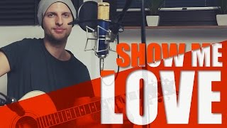 Robin Schulz & Judge - Show me love (Acoustic Loop Cover)