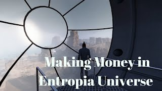 Entropia Universe: How to Make Money[The 2018 Edition]