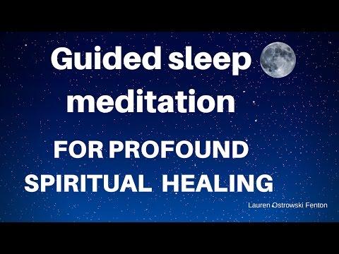 Guided sleep meditation for Profound spiritual healing, sleep and reduce anxiety