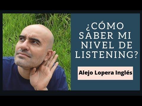 Cómo saber mi nivel de Listening en INGLÉS / Alejo Lopera