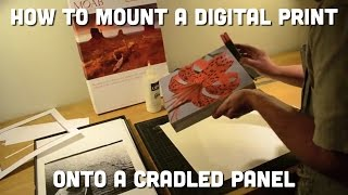 How To: Mount A Digital Print Onto A Cradled Panel