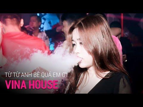 NONSTOP Vinahouse 2018 | Từ Từ Anh Bê Quá Em Ơi - DJ Lê Hải | Nhạc Bay Phòng #1 - Nhạc DJ vn