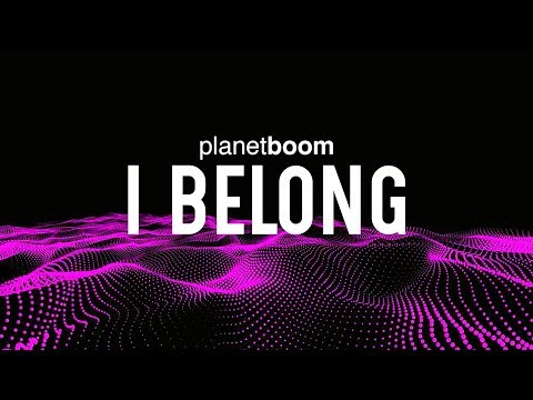 planetboom | I Belong | Official Lyric Video
