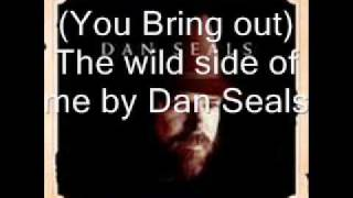 You bring out The wild side of me by Dan Seals YouTube Videos