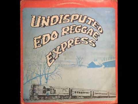 Undisputed Edo Reggae Express : uvbi ne kwi