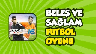 Beleş ve Sağlam Futbol Oyunu: Dream League Soccer 2016