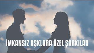 Türkçe Rap | İmkansız Aşklara Özel Şarkılar