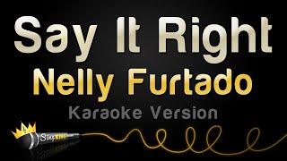 Nelly Furtado - Say It Right (Karaoke Version)