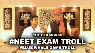 NEET Exam Troll | Driving Licence Troll | Blue Whale Game Troll - The Old Monks