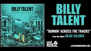 Billy Talent - Runnin' Across The Tracks