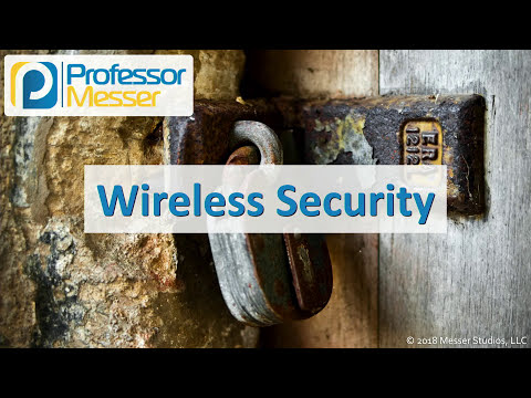 Wireless Security - CompTIA Security+ SY0-501 - 6 3