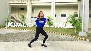 KHALID - TALK DANCE CHOREOGRAPHY | Philippines