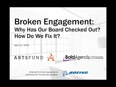ArtsFund Webinar | Broken Engagement: Why Has Our Board Checked Out? How Do We Fix It? w/ BoldAgenda