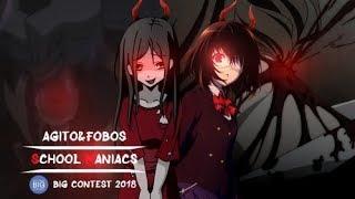 [AMV] - School Maniacs [Agito&Fobos]