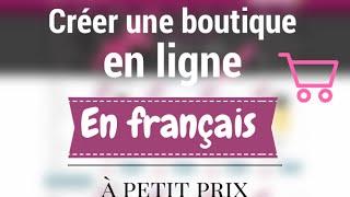 Comment créer une boutique en ligne e-commerce en français ?