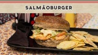 Salmãoburger (Hambúrguer de Salmão) - Receitas de Minuto #94