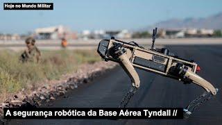 A segurança robótica da Base Aérea Tyndall