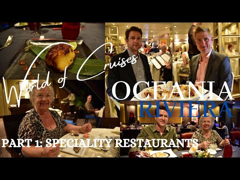 Life on board Oceania Riviera Part 1: Speciality Restaurants - The finest Cuisine at Sea