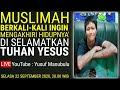 Muslimah berkali-kali ingin mengakhiri Hidupnya' di selamatkan Tuhan Yesus - Fitriani Rezky HB