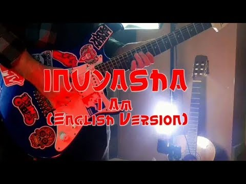 I Am (Inuyasha) English Cover By: Chris Allen Hess