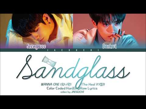 Wanna One (워너원) The Heal - 모래시계 (Sandglass) (ft. Heize)' (Color Coded Lyrics Eng/Rom/Han/가사)