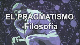 Pragmatismo - Filosofía - Educatina