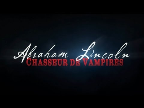 Abraham Lincoln : Chasseur de Vampires - Bande Annonce VOST HD streaming vf