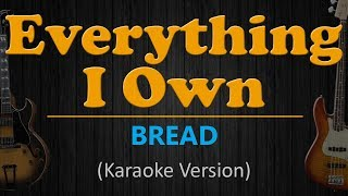 EVERYTHING I OWN - Bread (HD Karaoke)