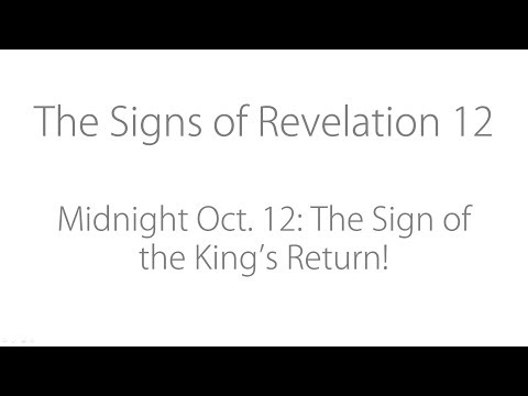Midnight Oct. 12: The Sign of the King's Return!