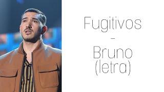 Bruno - fugitivos (letra)