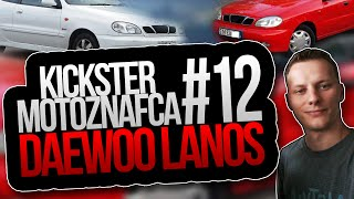 Daewoo Lanos - Kickster MotoznaFca #12