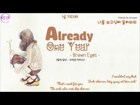 [Vietsub + Engsub + Hangul] Brown Eyes (브라운 아이즈) - Already One Year (벌써 일년)