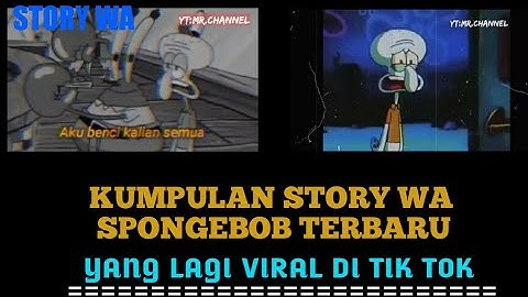 Download Video Story Wa Kata Kata Sad Squidward Mp3 Free And Mp4