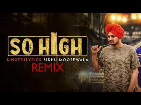 {Remix} So High   Sidhu Moosewala   Dj Hans   Punjabi Tube   Latest Punjabi Song 2017