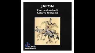 Repeat youtube video Katsuya Yokoyama - The Art of Shakuhachi