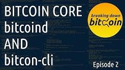 bitcoin-cli and bitcoind - Breaking Down Bitcoin Ep. 2