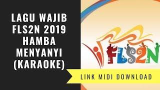 Hamba Menyanyi - Lagu Wajib FLS2N 2019 (karaoke/Midi Download)