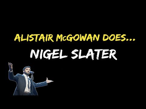 Alistair McGowan does... Nigel Slater