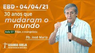 Escola Bíblica Dominical - 04/04/2021 - 09h - Pb. José Maria