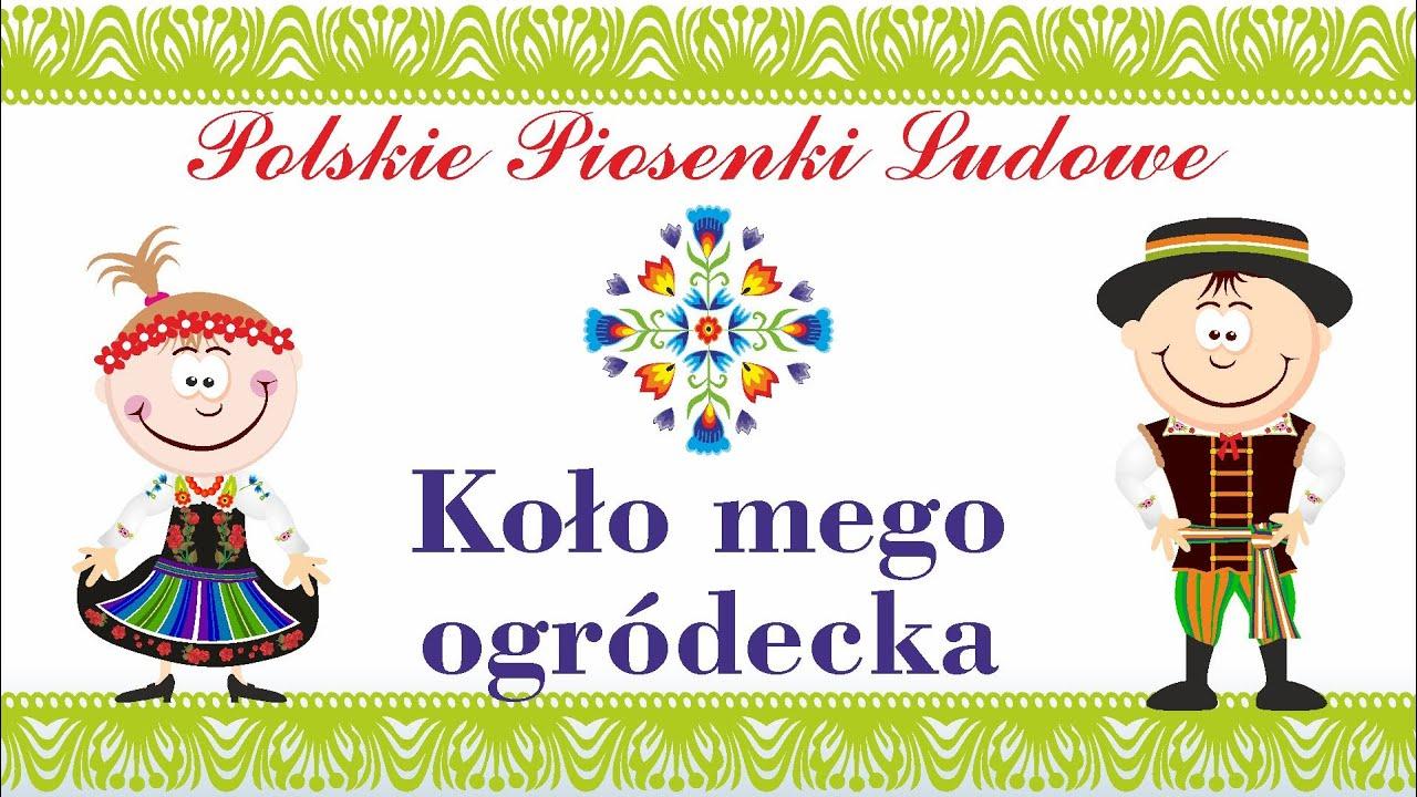 Koło Mego Ogródecka - polskie piosenki ludowe