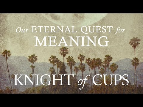 Knight of Cups  Our Eternal Quest for Meaning  Kierkegaard's Existentialism