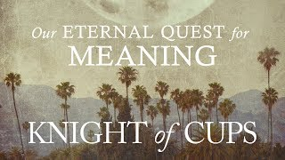 Knight of Cups | Our Eternal Quest for Meaning - Kierkegaard's Existentialism