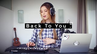 Download Lagu Back To You - Selena Gomez | Romy Wave loop cover Mp3