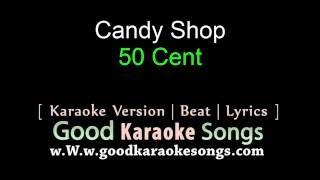 Candy Shop - 50 cent (Lyrics Karaoke) [ goodkaraokesongs.com ]